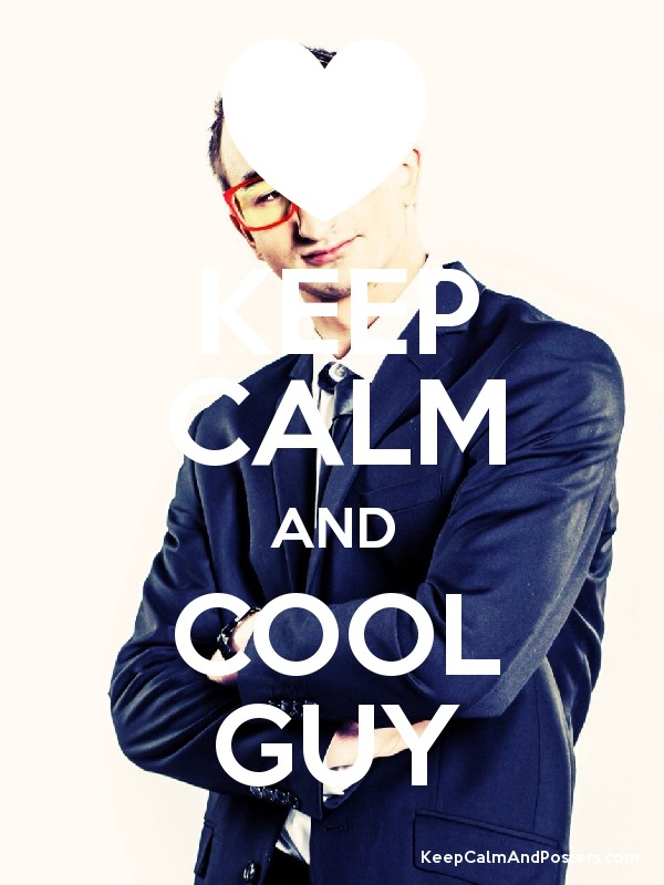 KEEP CALM AND COOL GUY Poster