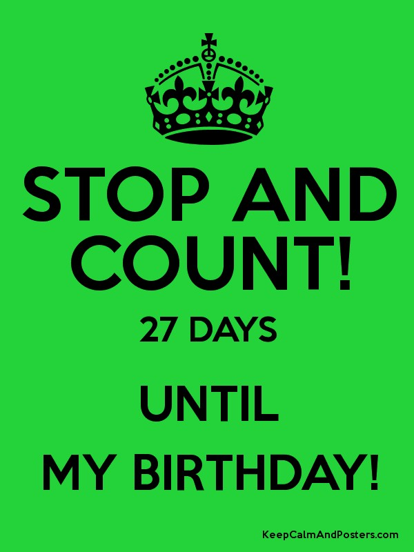 27 Days Until My Birthday Poster