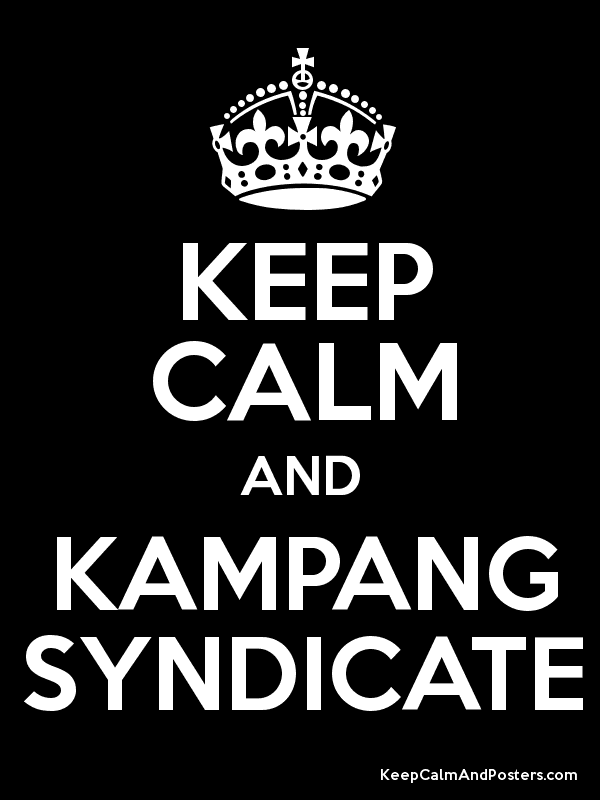 KEEP CALM AND KAMPANG SYNDICATE Poster