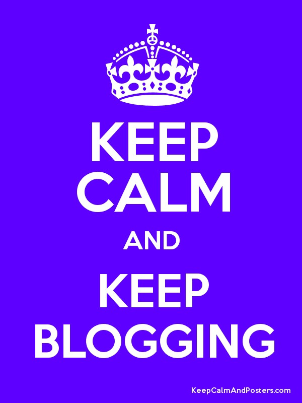 KEEP CALM AND KEEP BLOGGING Poster