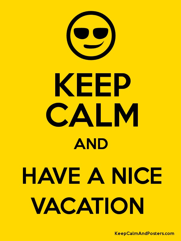 KEEP CALM AND HAVE A NICE VACATION Poster