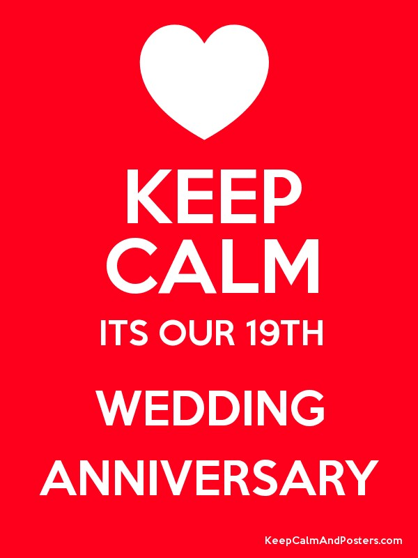 Keep Calm Its Our 19th Wedding Anniversary Poster