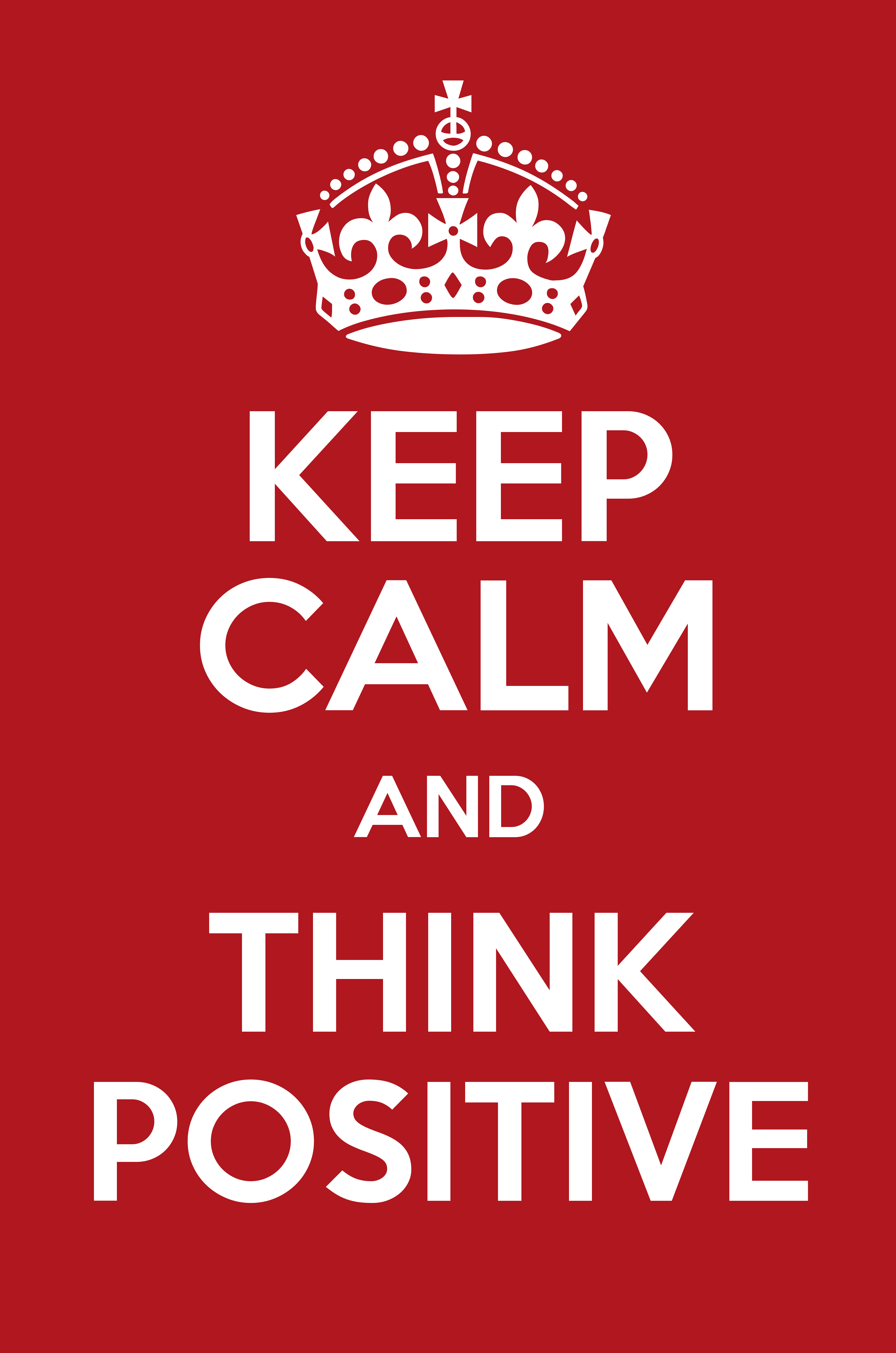 keep calm and think positive keep calm and posters