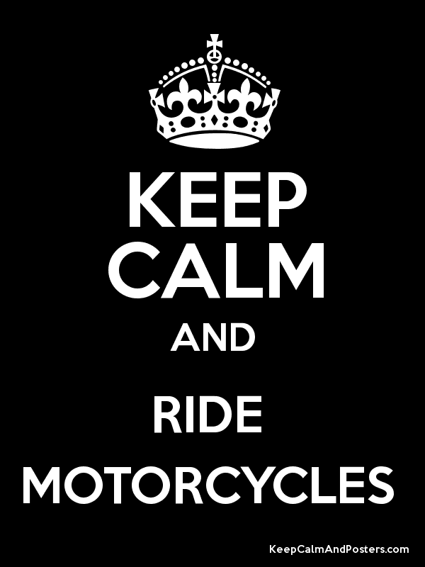 KEEP CALM AND RIDE  MOTORCYCLES  Poster