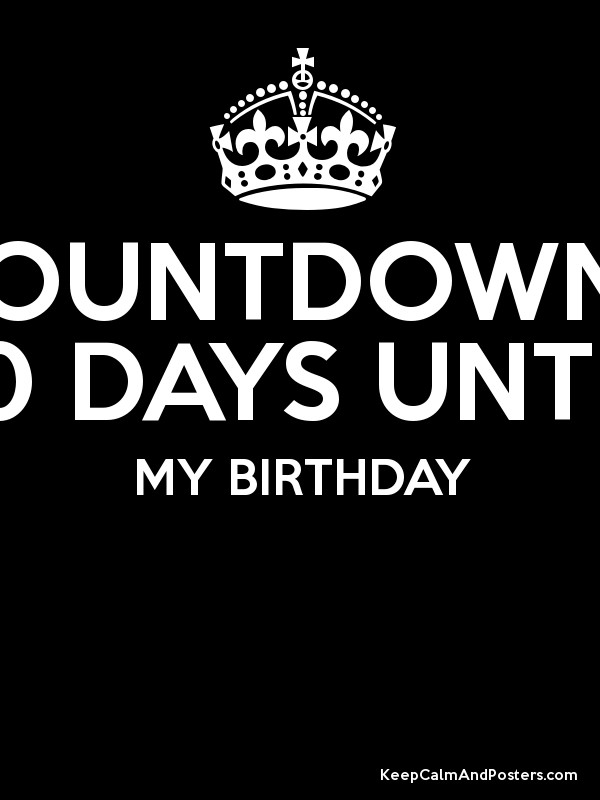 10 Days Until My Birthday Poster