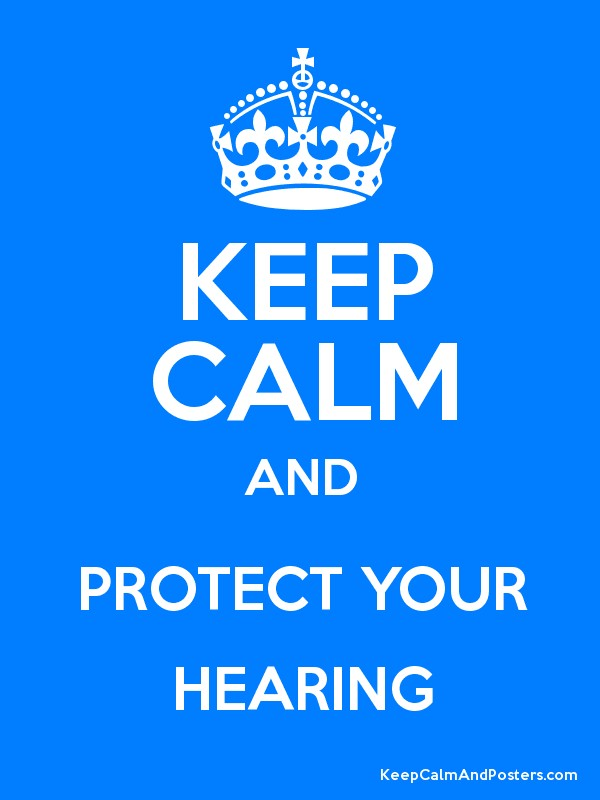 KEEP CALM AND PROTECT YOUR HEARING Poster