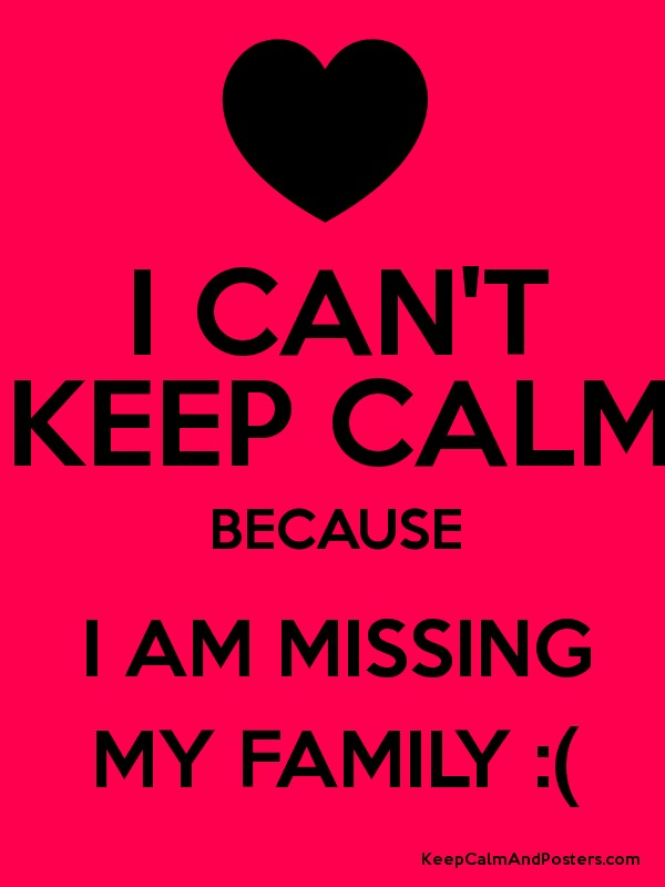 Missing your family