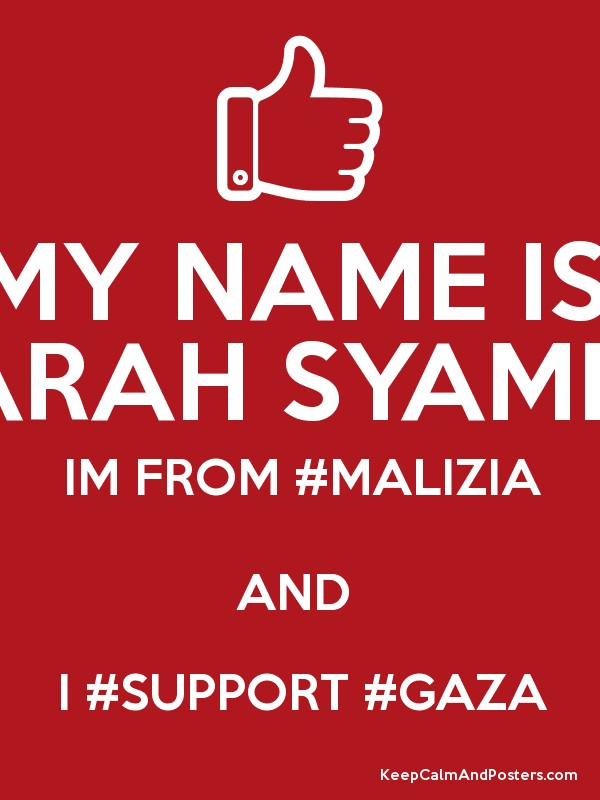 MY NAME IS FARAH SYAMIMI IM FROM #MALIZIA AND I #SUPPORT