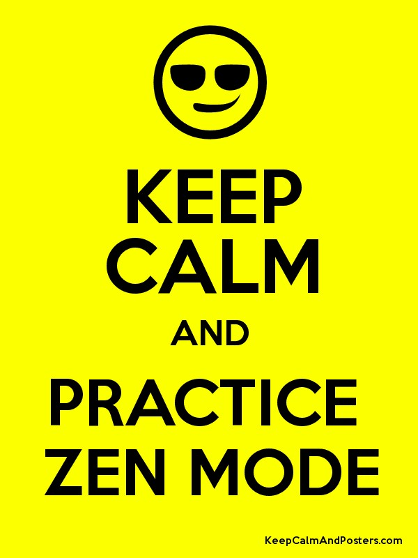 KEEP CALM AND PRACTICE ZEN MODE Poster