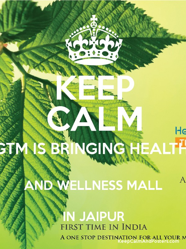 KEEP CALM GTM IS BRINGING HEALTH AND WELLNESS MALL IN JAIPUR Poster