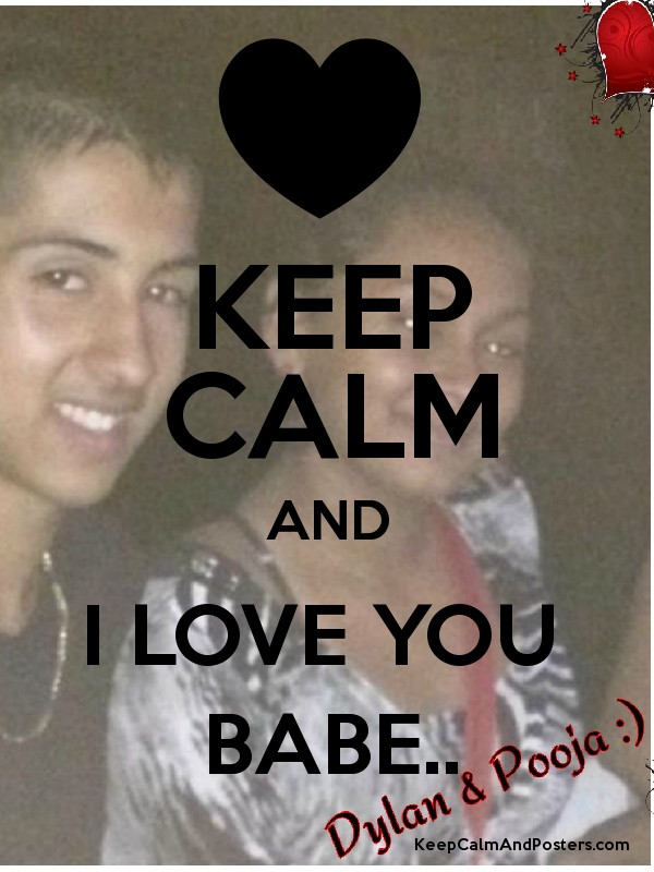 KEEP CALM AND I LOVE YOU BABE.. Poster