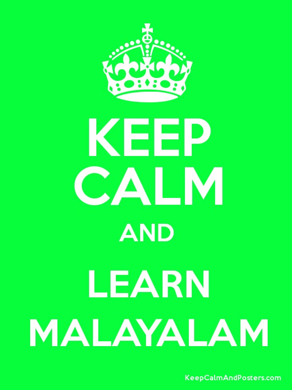 KEEP CALM AND LEARN MALAYALAM - Keep Calm and Posters Generator