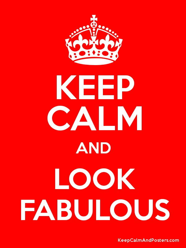 KEEP CALM AND LOOK FABULOUS Poster
