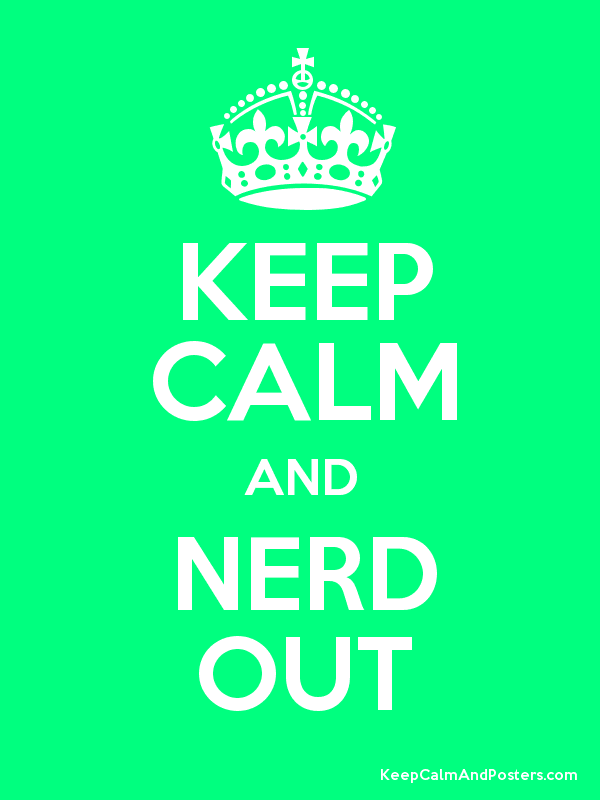 KEEP CALM AND NERD OUT Poster