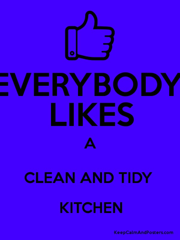 EVERYBODY LIKES A CLEAN AND TIDY KITCHEN Poster