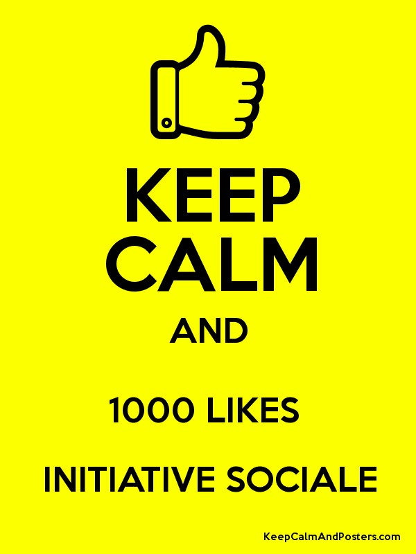 KEEP CALM AND 1000 LIKES INITIATIVE SOCIALE Poster