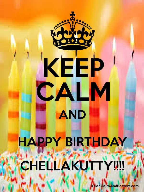 Keep Calm And Happy Birthday Chellakutty Keep Calm And
