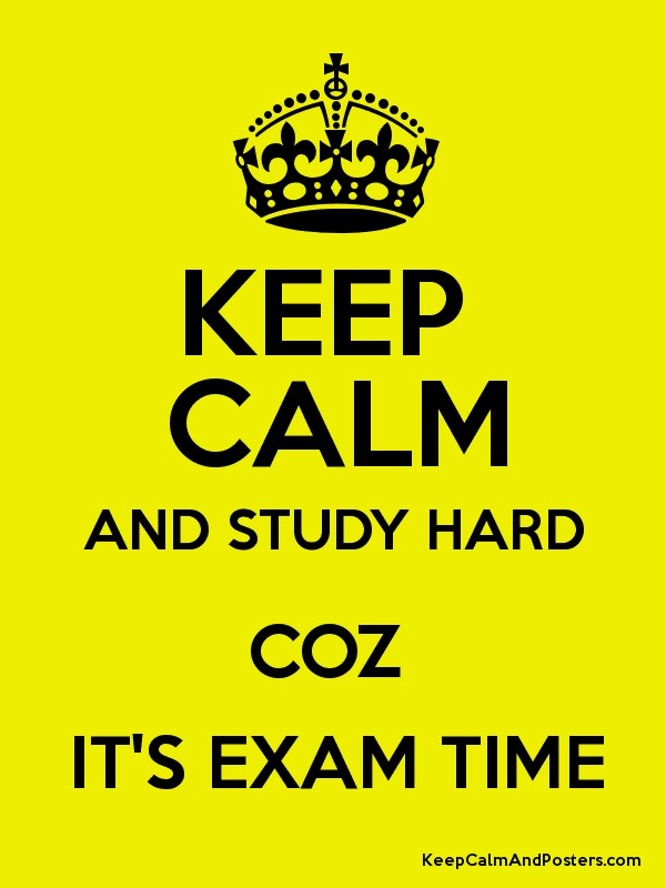 Keep calm and study hard coz its exam time keep calm and posters keep calm and study hard coz its exam time poster altavistaventures Gallery