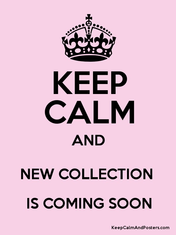 Image result for new collection coming soon