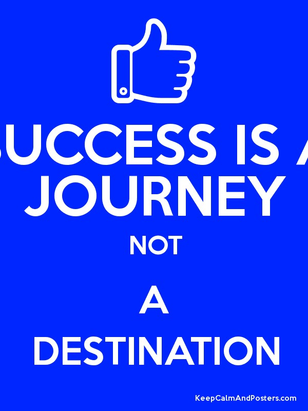 Success is a journey not a