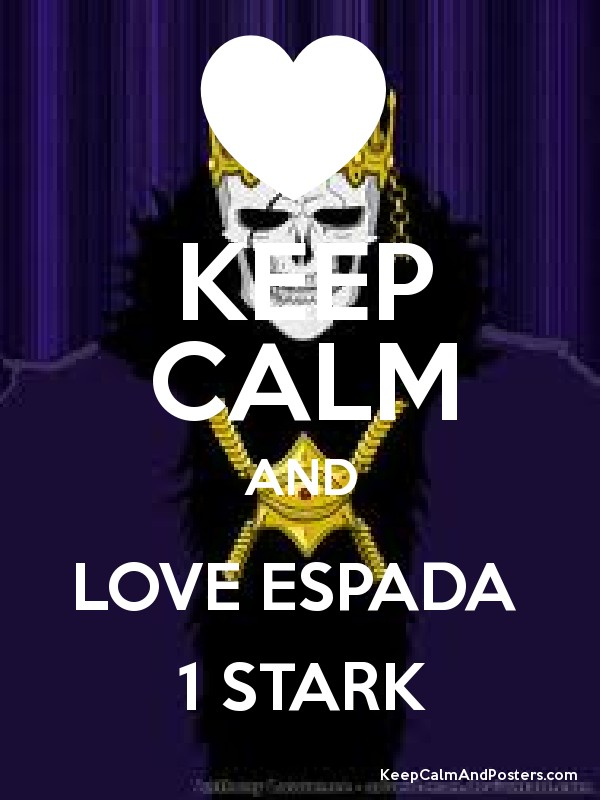 keep calm and love espada 1 stark keep calm and posters generator maker for free keepcalmandposters com keep calm and posters