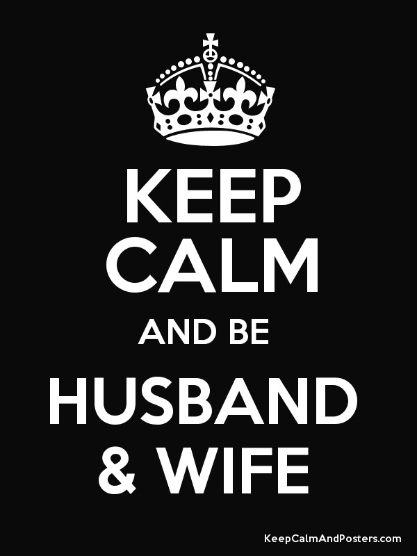 KEEP CALM AND BE  HUSBAND  & WIFE  Poster