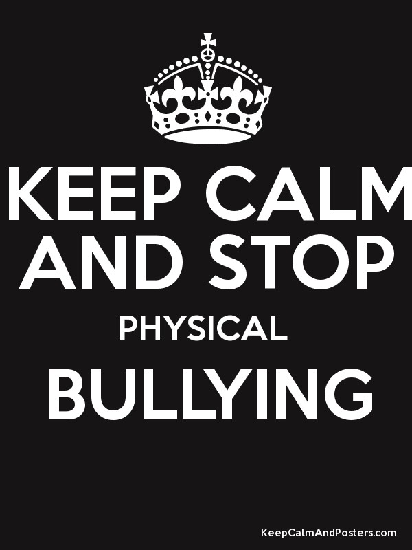 keep calm and stop physical bullying keep calm and posters