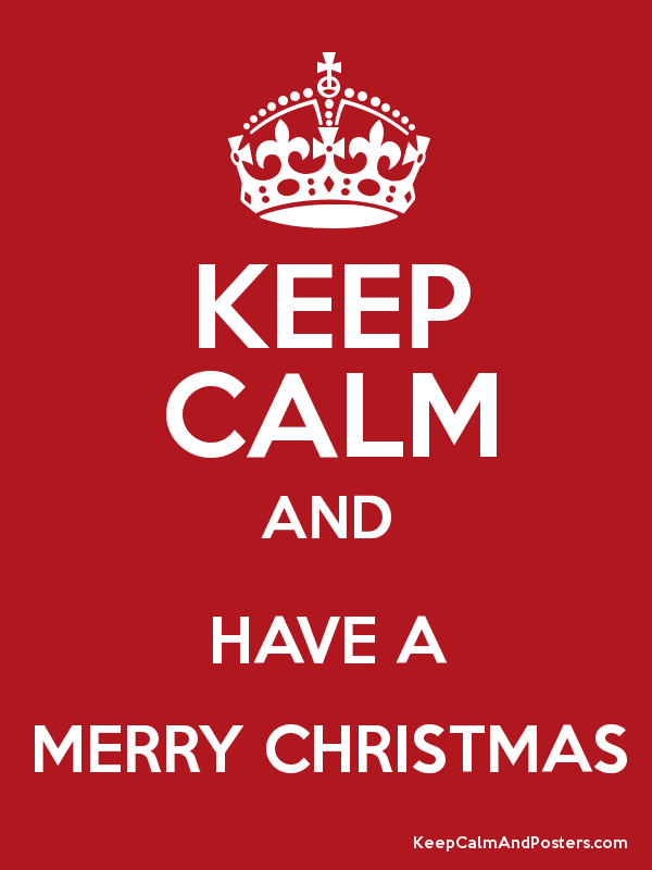KEEP CALM AND HAVE A MERRY CHRISTMAS Poster