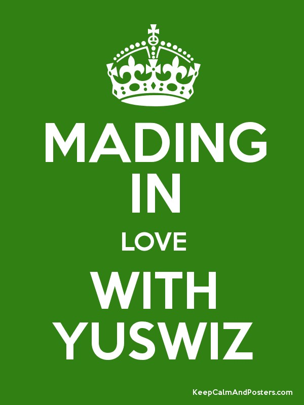 Mading In Love With Yuswiz Keep Calm And Posters Generator