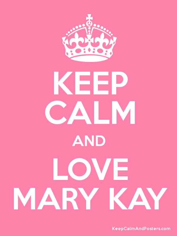 KEEP CALM AND LOVE MARY KAY Poster