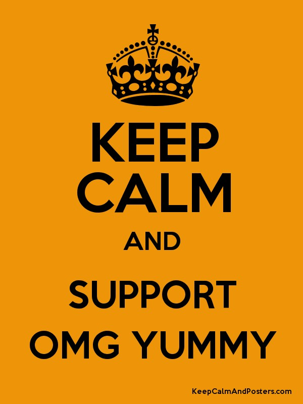 KEEP CALM AND SUPPORT OMG YUMMY Poster