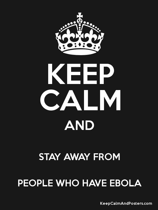 KEEP CALM AND STAY AWAY FROM PEOPLE WHO HAVE EBOLA PosterCity Of Lost Souls Page 511