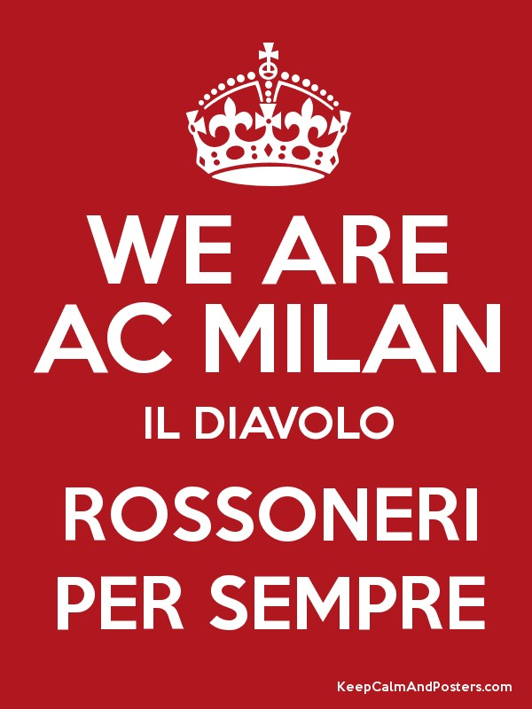 We Are Ac Milan Il Diavolo Rossoneri Per Sempre Keep Calm And Posters Generator Maker For Free Keepcalmandposters Com