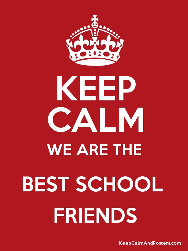keep calm we are the best school friends poster best office posters