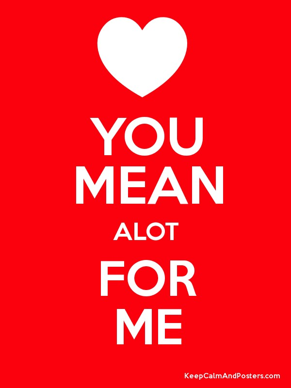 Me to you alot mean You mean