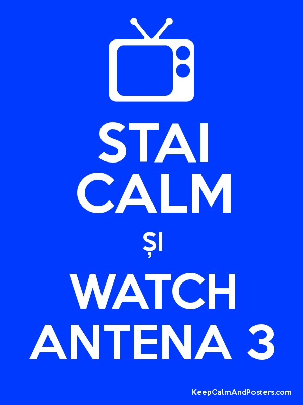 stai calm Și watch antena 3 poster