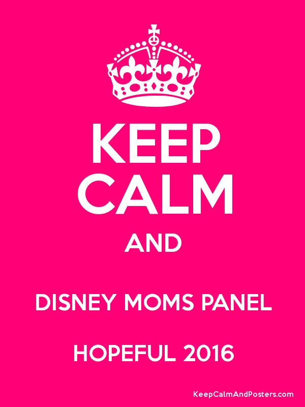KEEP CALM AND DISNEY MOMS PANEL HOPEFUL 2016 Poster