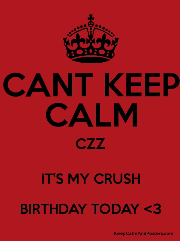 Keep calm today is my bday images