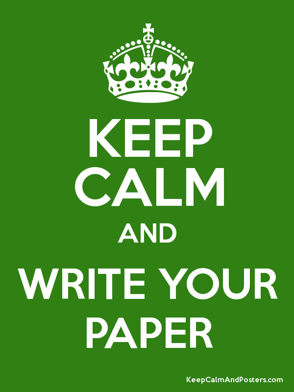 keep calm and write your paper keep calm and posters generator  keep calm and write your paper poster