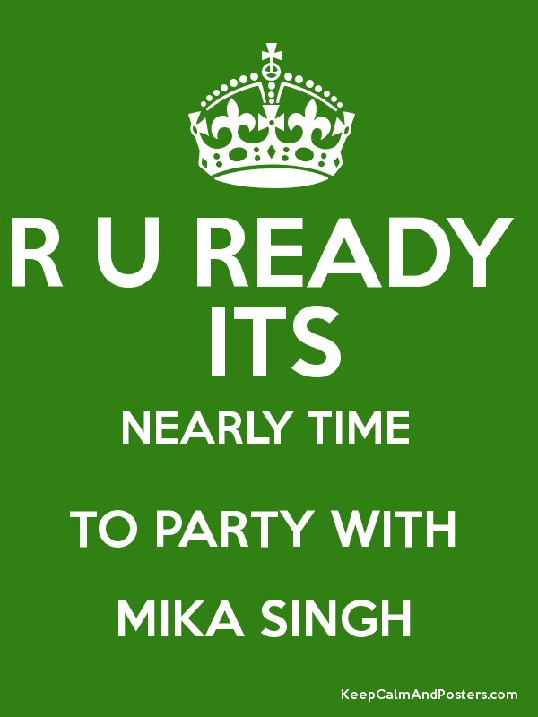 Ready its nearly time to party with mika singh poster