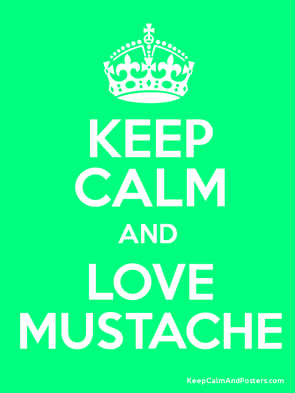 KEEP CALM AND LOVE MUSTACHE Poster