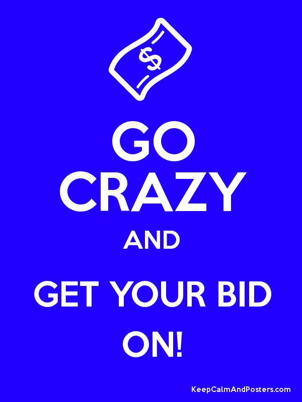 Go Crazy And Get Your Bid On Keep Calm And Posters