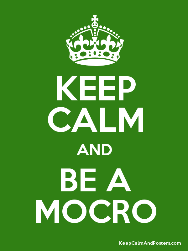 KEEP CALM AND BE A MOCRO Poster