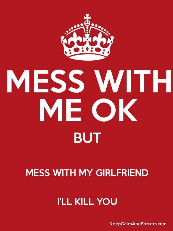 you and my girlfriend