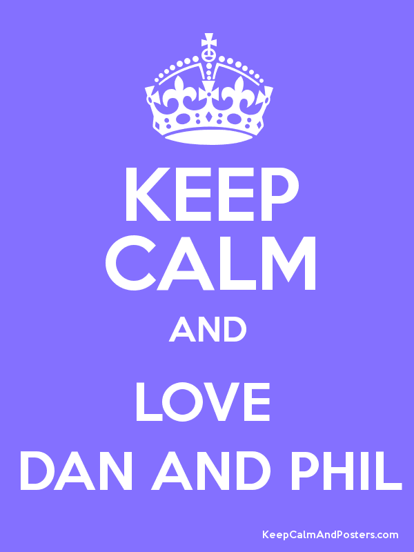 KEEP CALM AND LOVE  DAN AND PHIL Poster