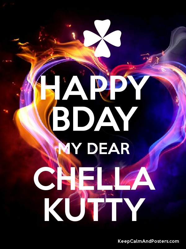 Happy Bday My Dear Chella Kutty Keep Calm And Posters