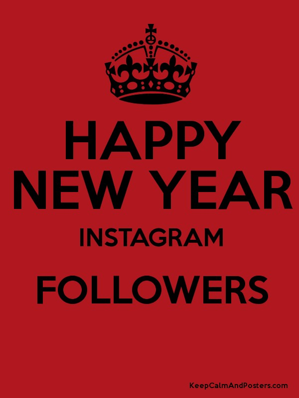 HAPPY NEW YEAR INSTAGRAM FOLLOWERS - Keep Calm and Posters Generator