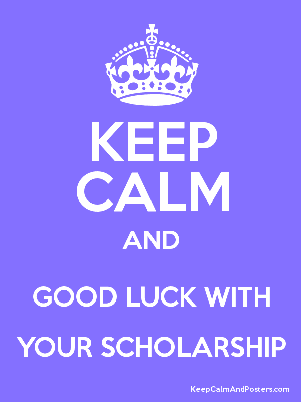 Image result for keep calm and scholarship