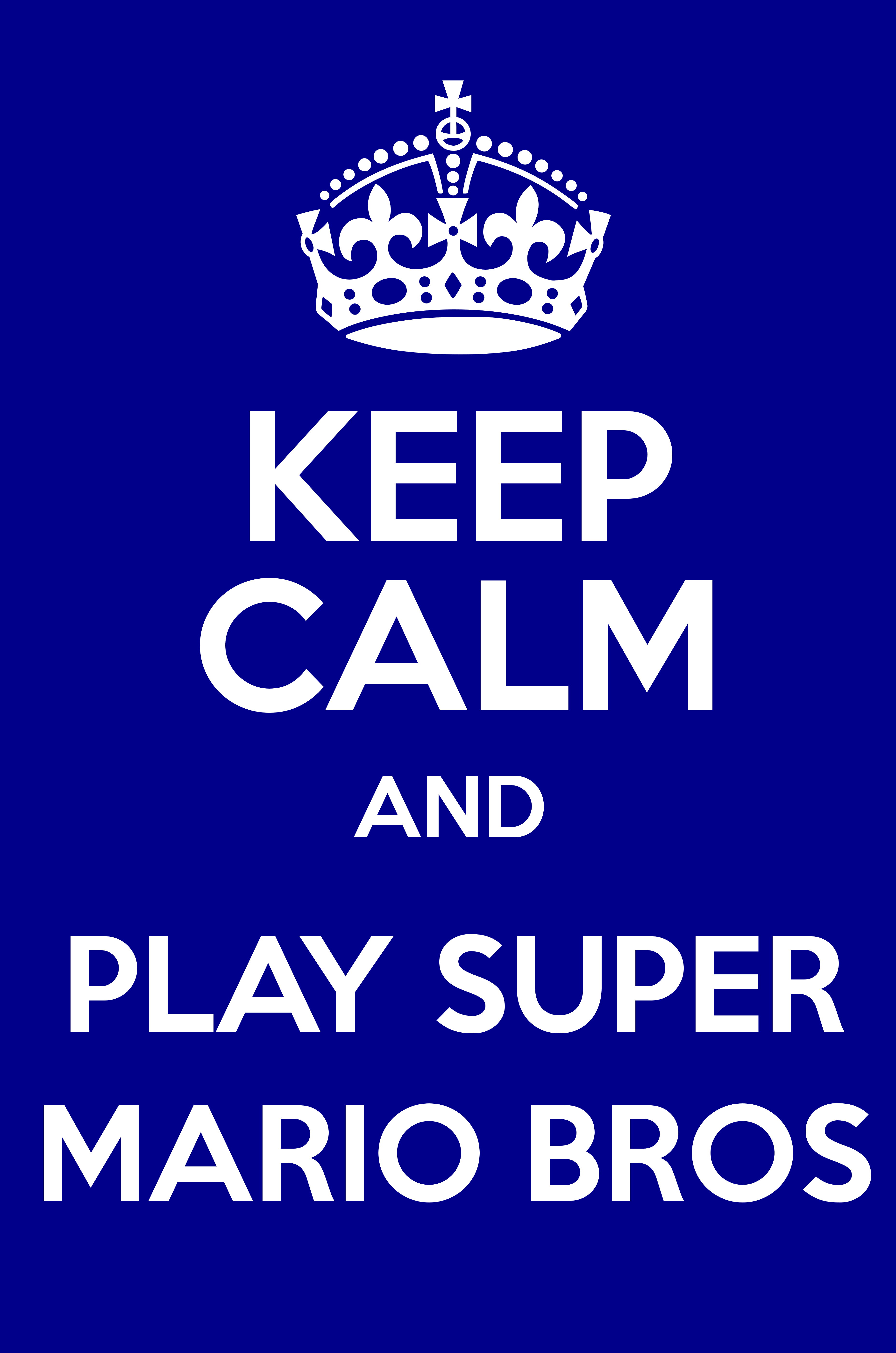 KEEP CALM AND PLAY SUPER MARIO BROS - Keep Calm and Posters
