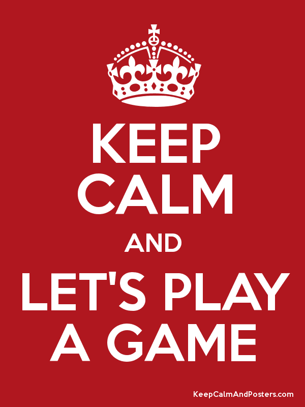keep calm and let s play a game keep calm and posters generator